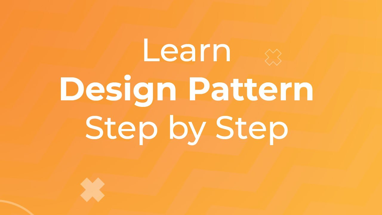 Learn Design Pattern Step by Step