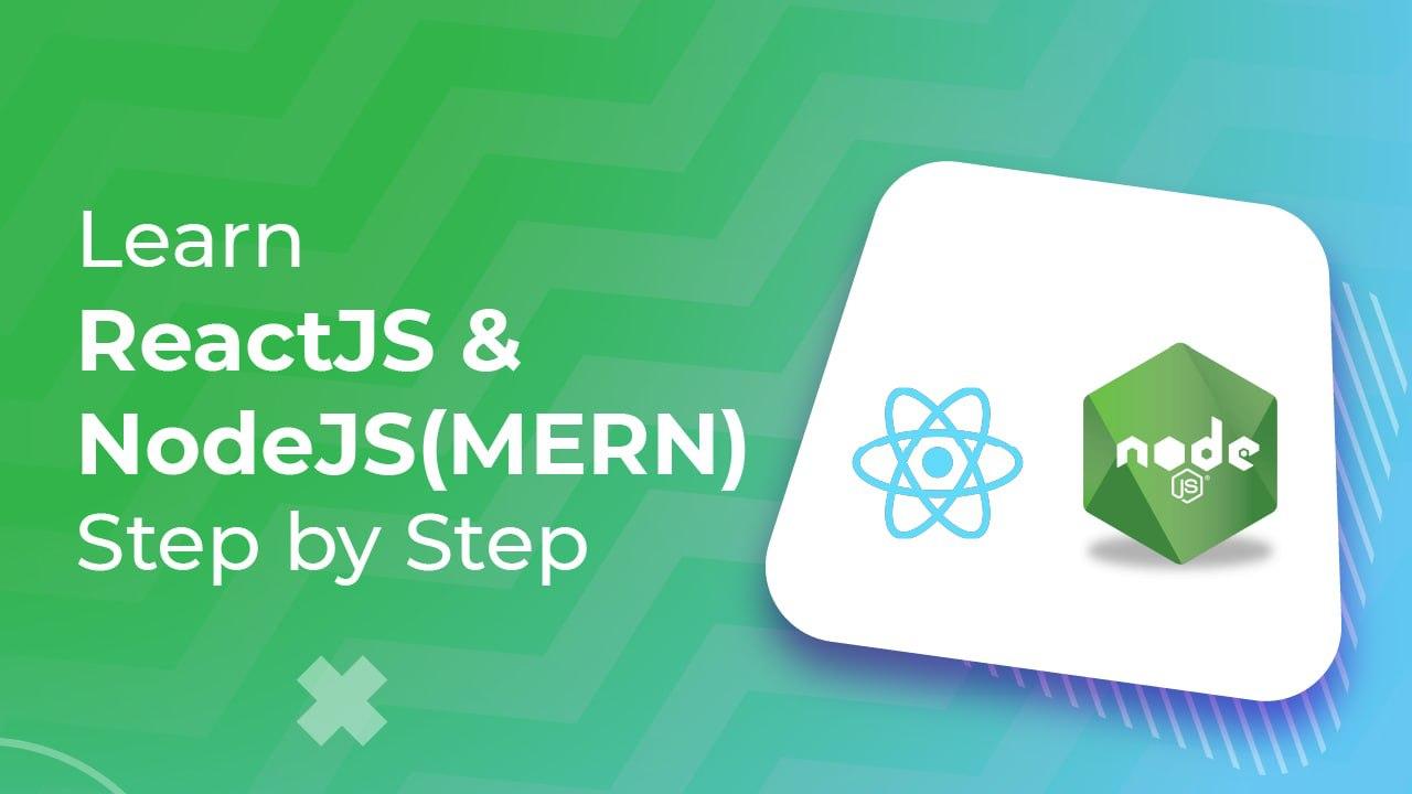 Learn ReactJS & NodeJS(MERN) Step by Step