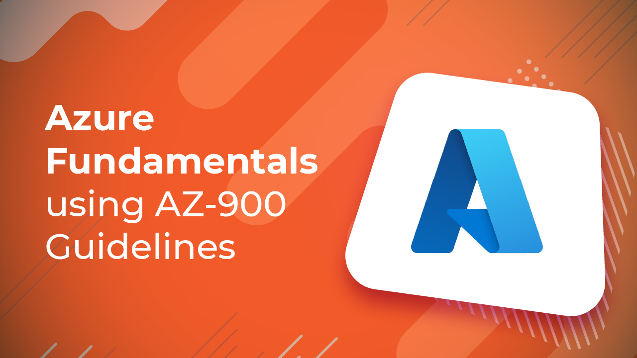Azure fundamentals using AZ-900 Guide lines