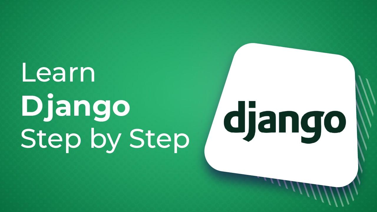 Learn Django Step by Step