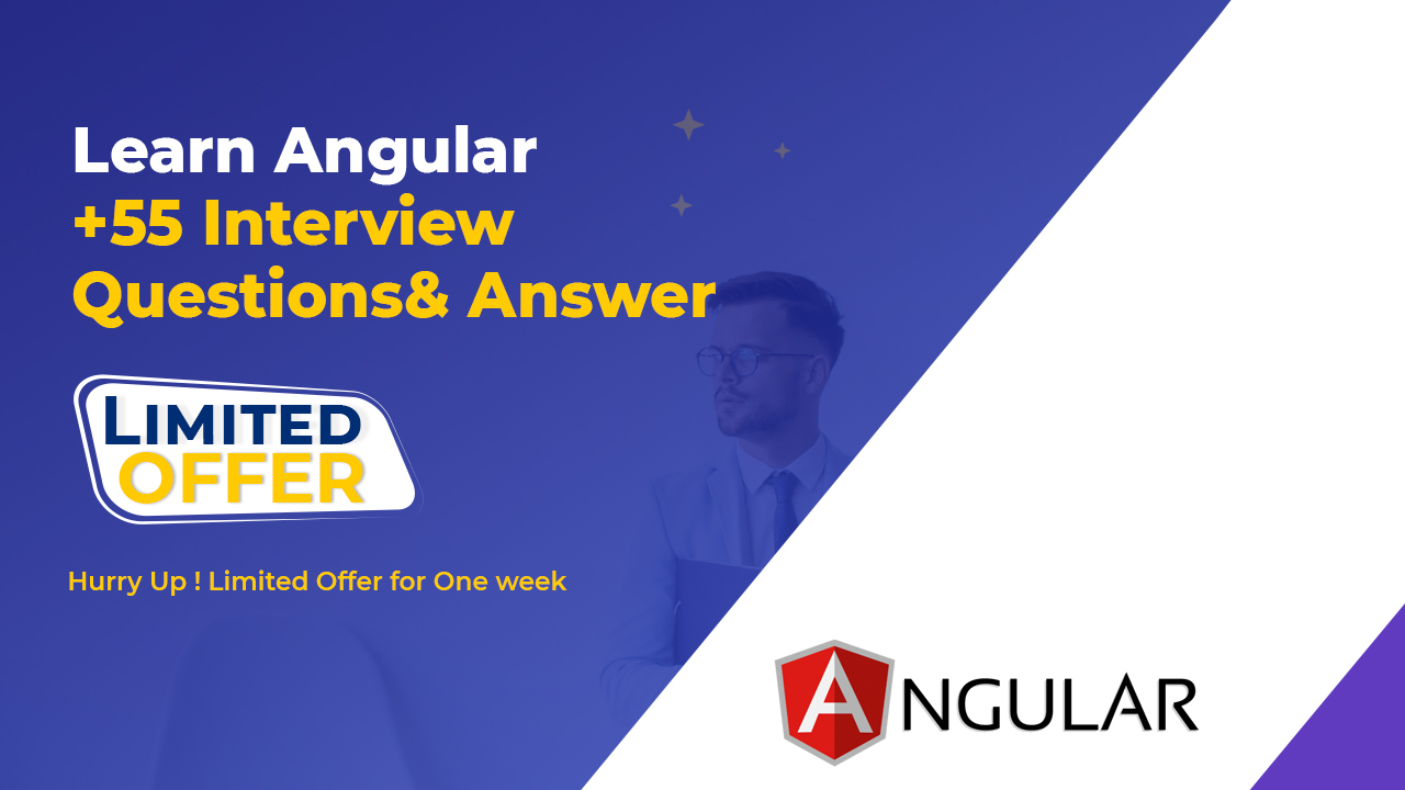 Learn Angular Step by Step + 55 interview Q & A on Angular