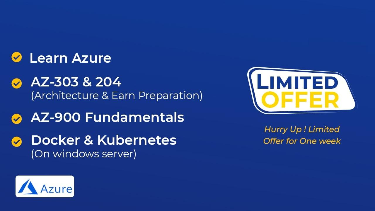 Learn Azure, Azure Fundamentals using AZ-900, AZ-303 & 204 Architecture and exam preparation and Docker and Kubernetes